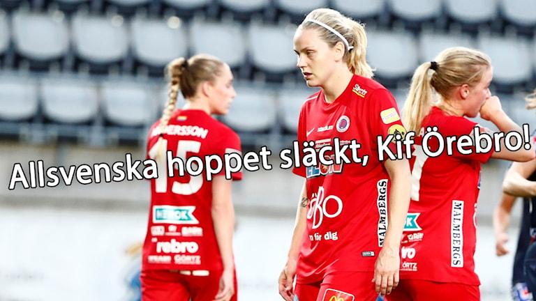 Allsvenska hoppet släckt, Kif Örebro