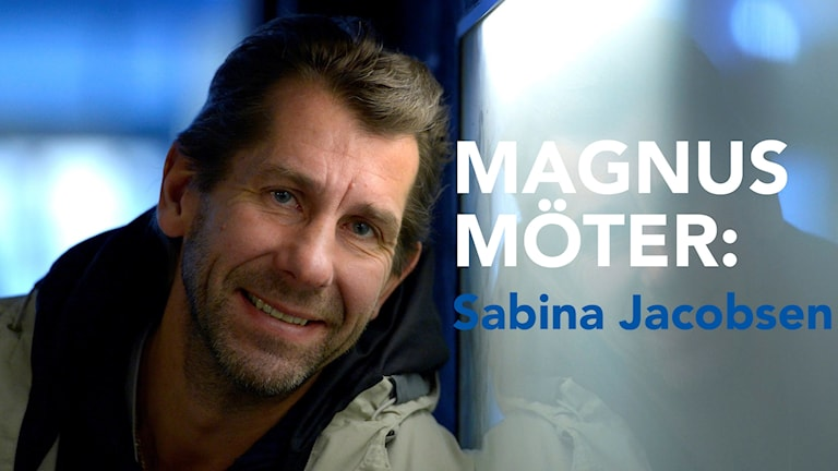 Magnus möter Sabina Jacobsen.