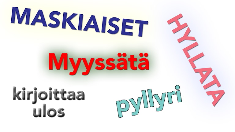 Kuvassa sanat: Maskiaiset, Myyssätä, Hyllata, Pyllyri, Kirjoittaa ulos