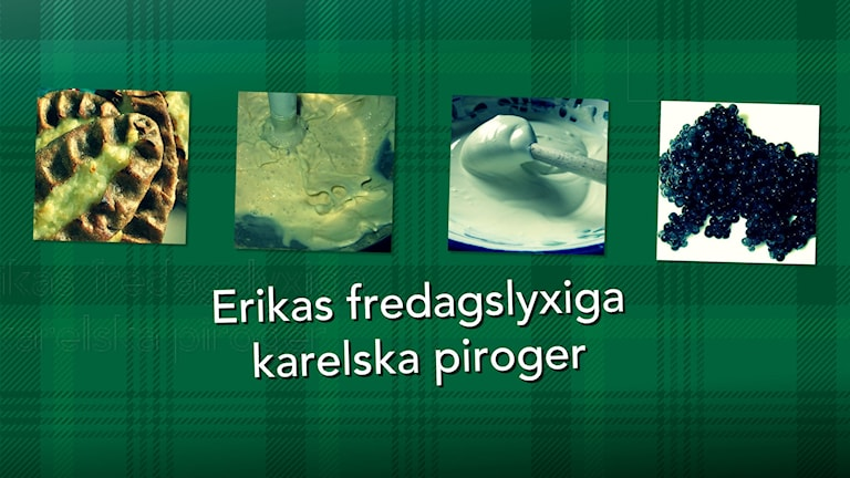 Erikas fredagslyxiga karelska piroger