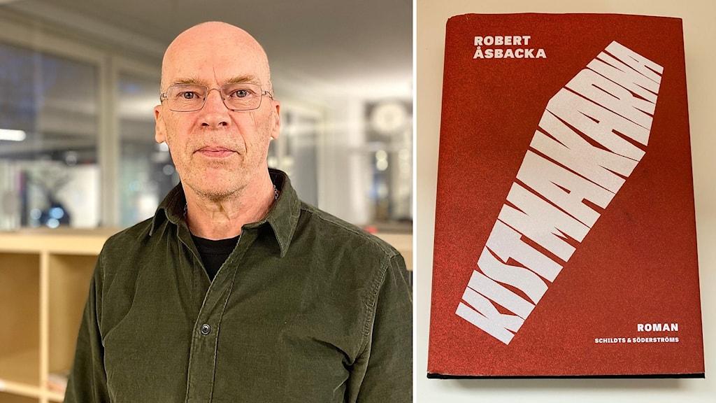 Författaren Robert Åsbacka och romanen Kistmakarna