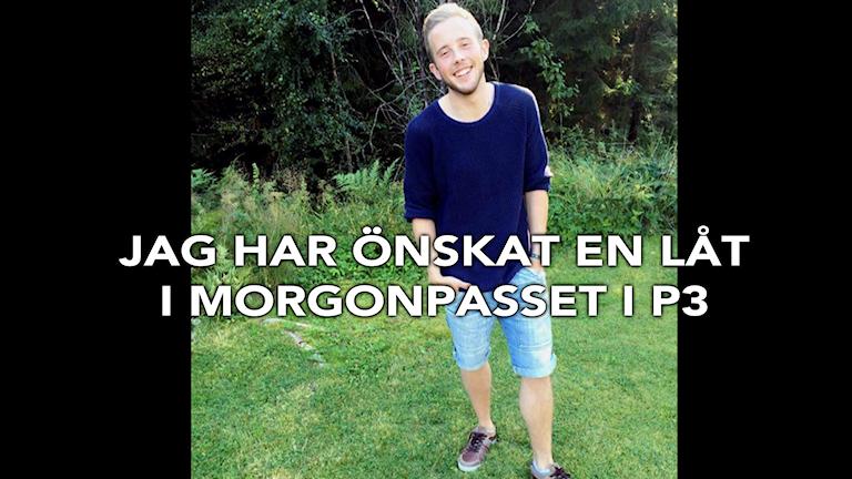Låtönskaren Carl. Foto: Prviat