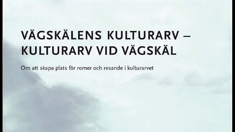 Vägskälens kulturarv- kulturarv vid vägskäl. Foto Göteborgs universitet.