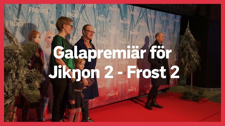 Galapremiär för Jikŋon 2 - Frost 2