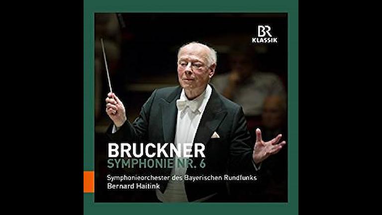 Bernard Haitink dirigerar Bruckners sjätte symfoni