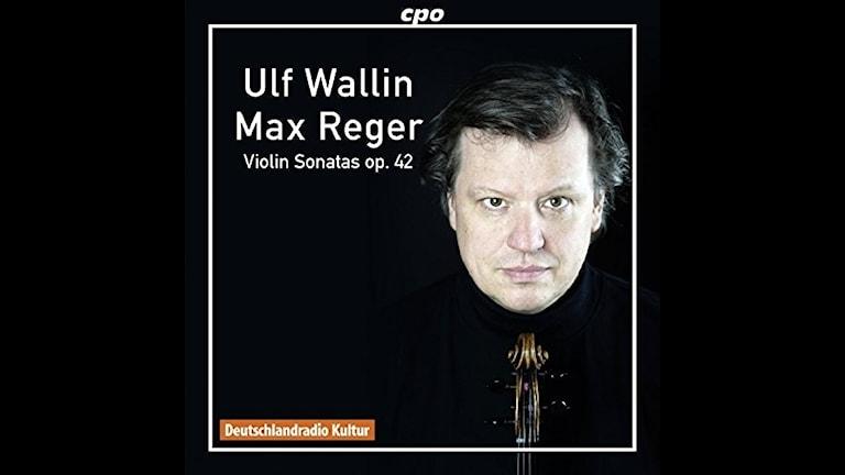 Ulf Wallin spelar Max Regers soloviolinsonater