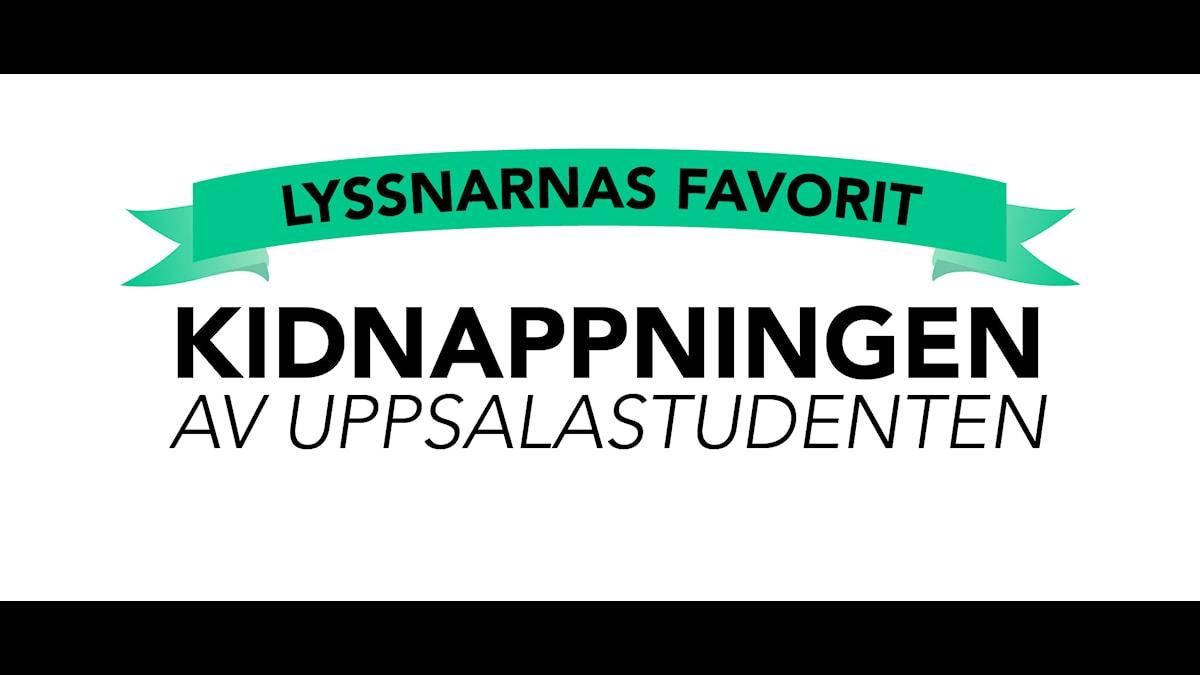 Lyssnarnas favorit: Kidnappningen av Uppsalastudenten
