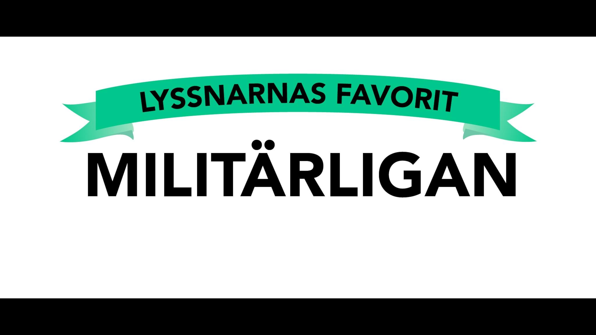 Lyssnarnas favorit: Militärligan.