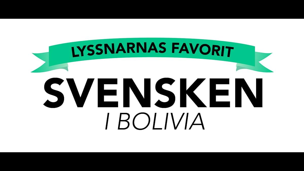 Lyssnarnas favorit: Svensken i Bolivia