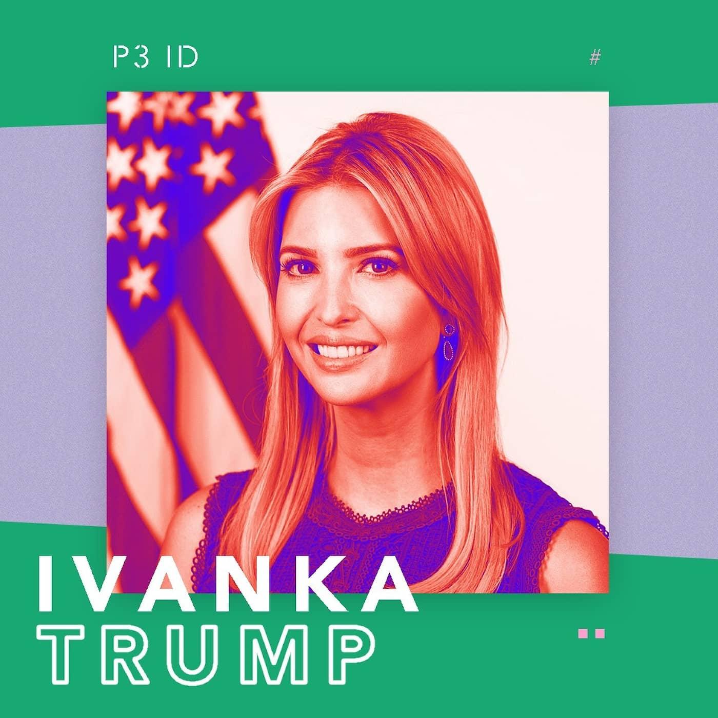 PODDTIPS: P3 ID om Ivanka Trump