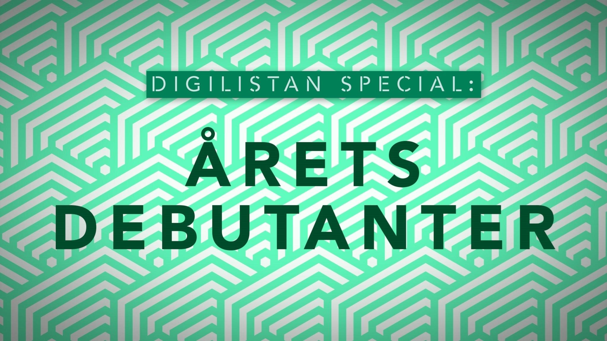 Digilistan special: Årets debutanter