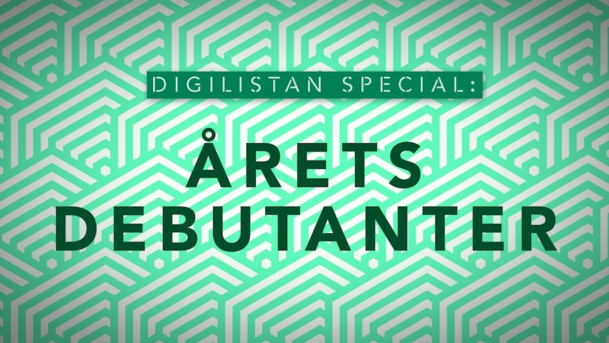 """Den här veckan är det """"Digilistan special: Årets debutanter""""."""