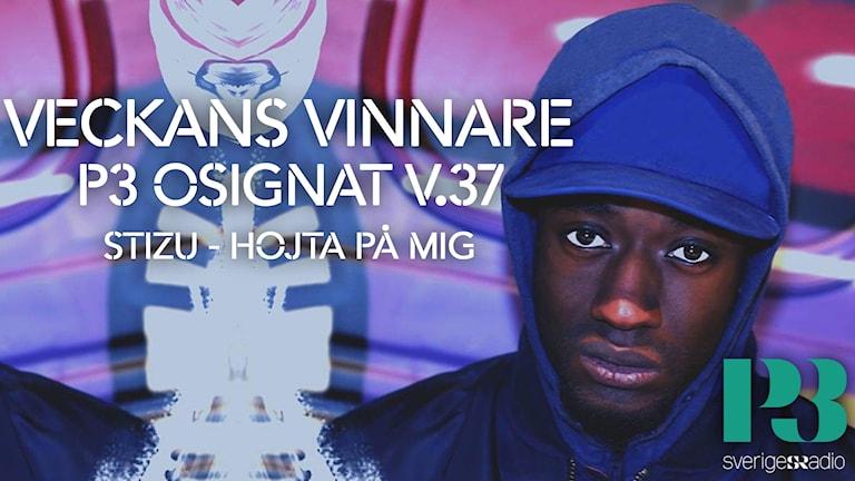 Rapparen Stizu etta på P3 Osignat - Topp 10 vecka 37.