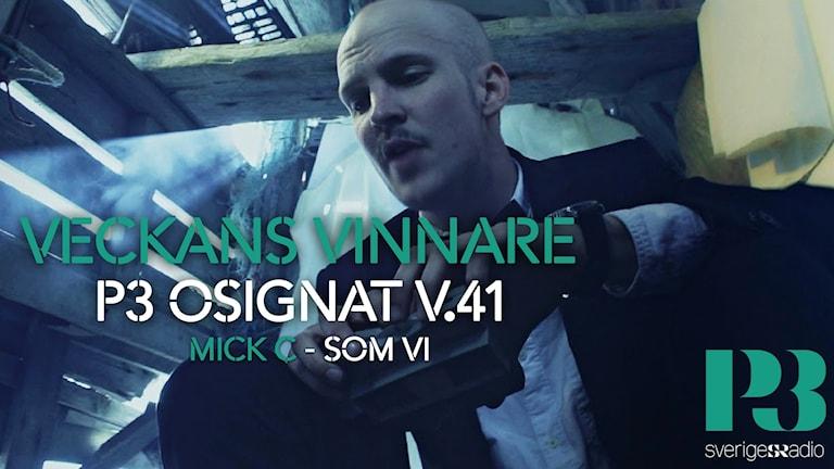 Mick C veckans vinnare på P3 Osignat - Topp 10.