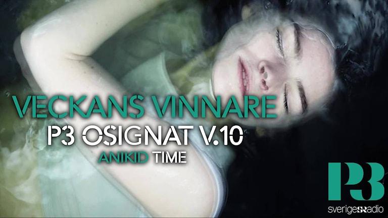 ANIKID veckans vinnare på P3 Osignat - Topp 10.