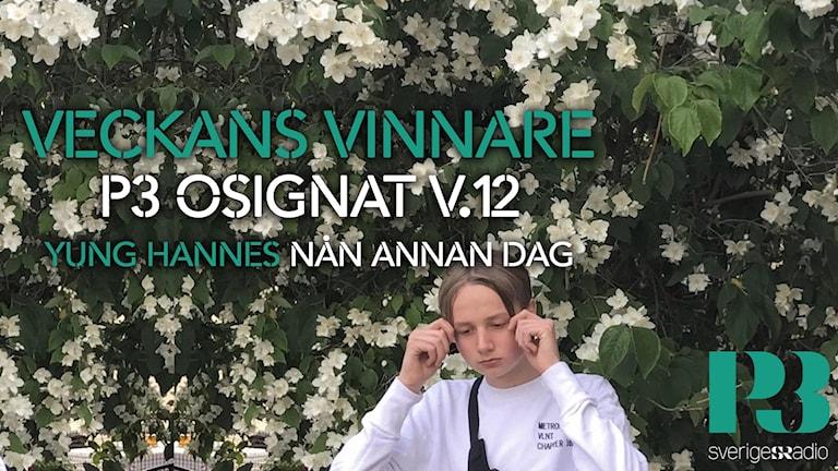 Yung Hannes veckans vinnare på P3 Osignat - Topp 10.