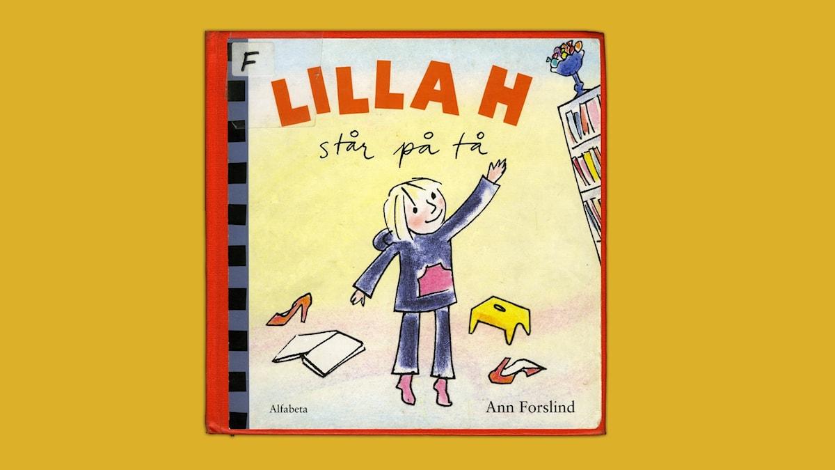 Småsagor: Lilla H står på tå  Illustration: Ann Forslind