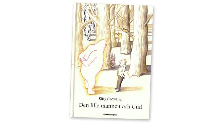 Den lille mannen och gud av Kitty Crowther