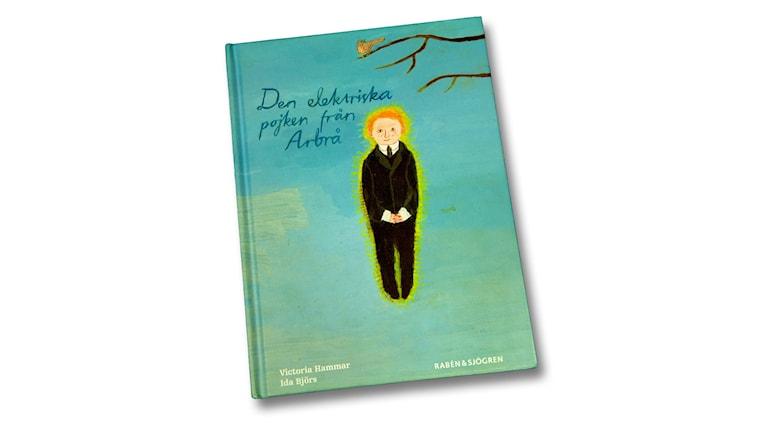 Den elektriska pojken från Arbrå. Av Victoria Hammar och Ida Björs.