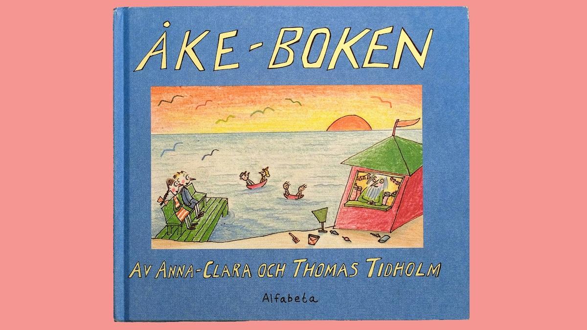 Småsagor: Åke-boken Illustration: Anna-Clara Tidholm
