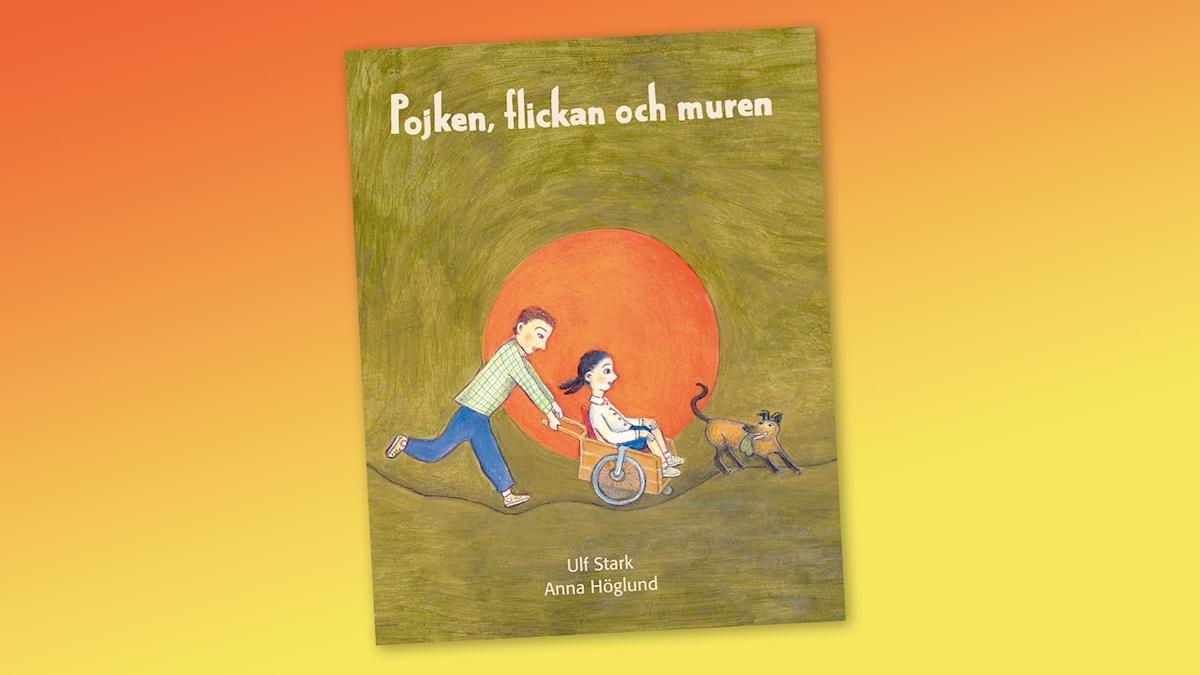Pojken, flickan och muren av Ulf Stark. Bokomslag: Anna Höglund