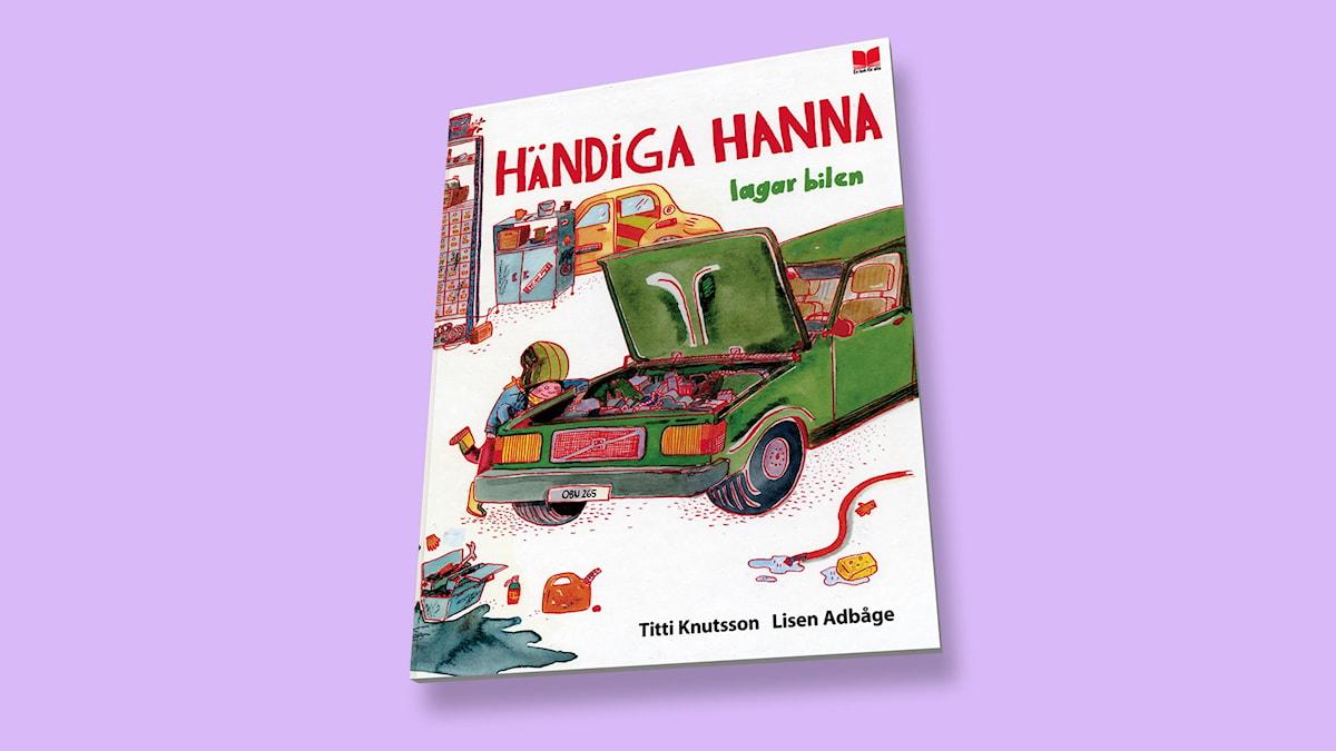 Händiga Hanna lagar bilen, av Titti Knutsson & Lisen Adbåge