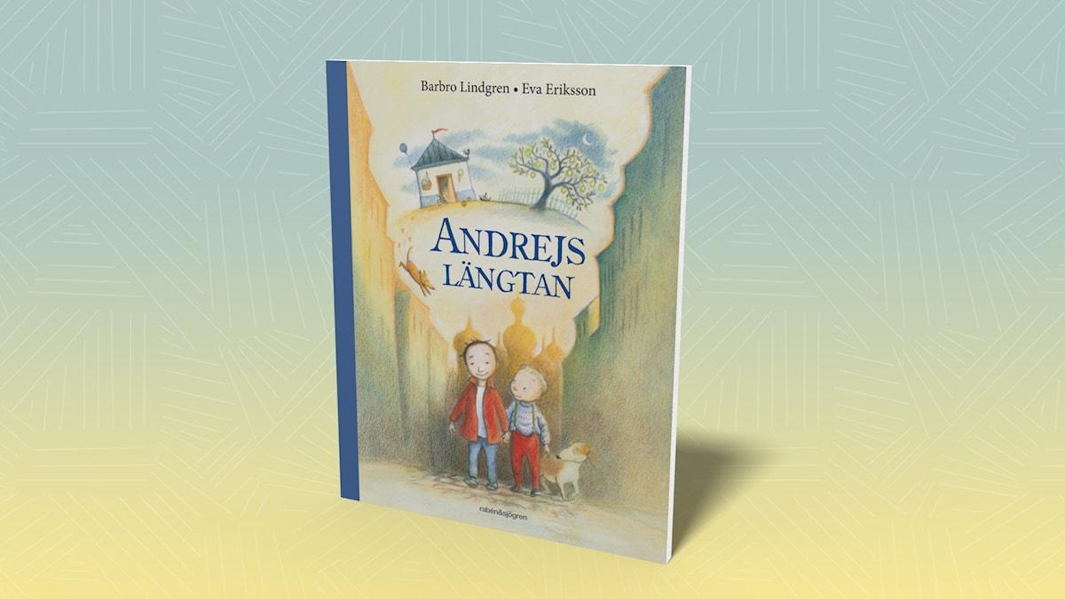 Andrejs längtan av Barbro Lindgren och Eva Eriksson.