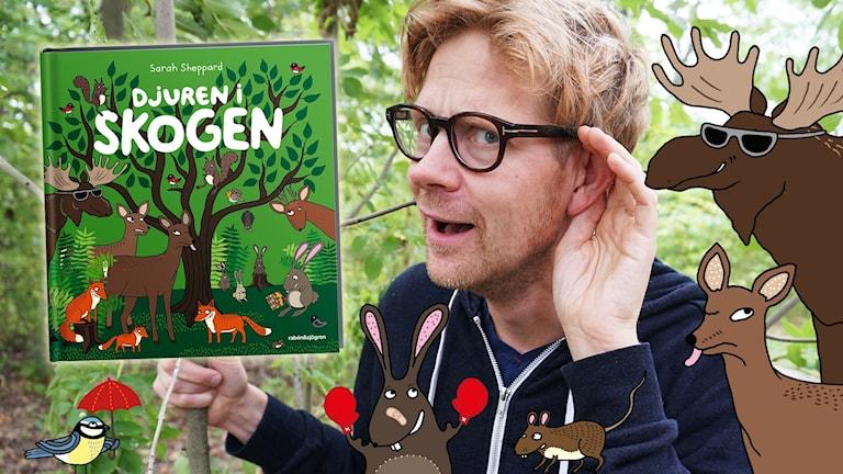 "Anders Johansson läser om våren ur boken ""Djuren i skogen"". Illustrationer: Sarah Sheppard Foto: Victor Holm Lagerqvist/SR"
