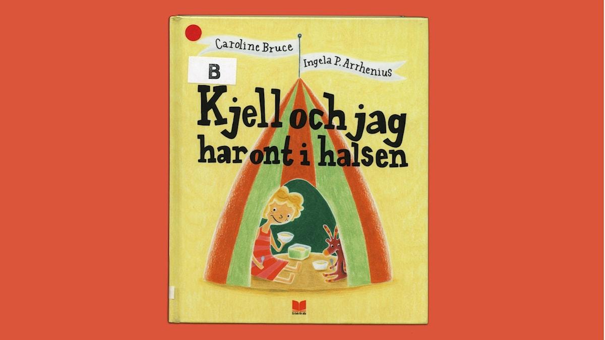 Småsagor: Kjell och jag har ont i halsen  Illustratör: Ingela P. Arrhenius