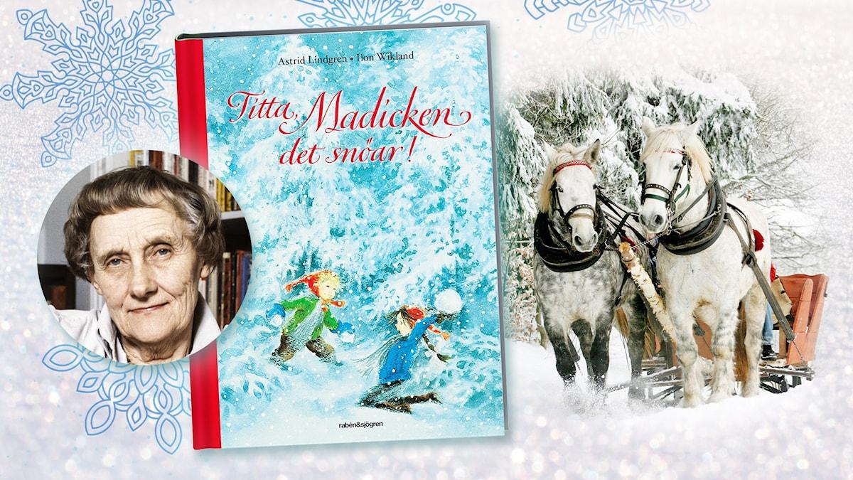 """Collage med bokomslaget till """"Titta Madicken det snöar!"""" och foto på Astrid Lindgren. Bild: Foto på Astrid Lindgren/SVT Bild. Bokomslag: Ilon Wikland."""