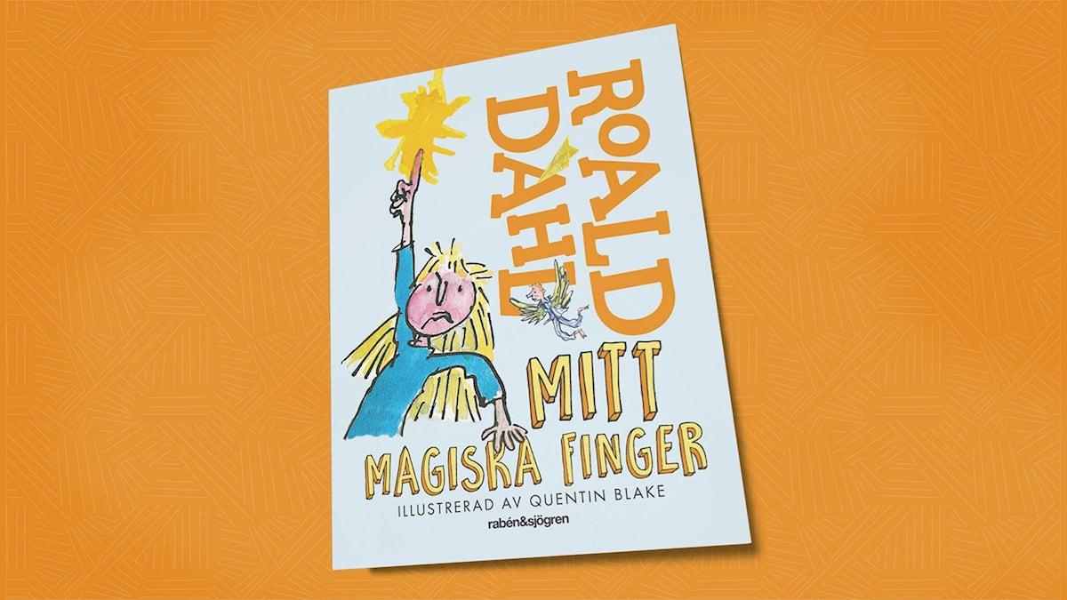 Mitt magiska finger. Omslagsillustration: Quentin Blake