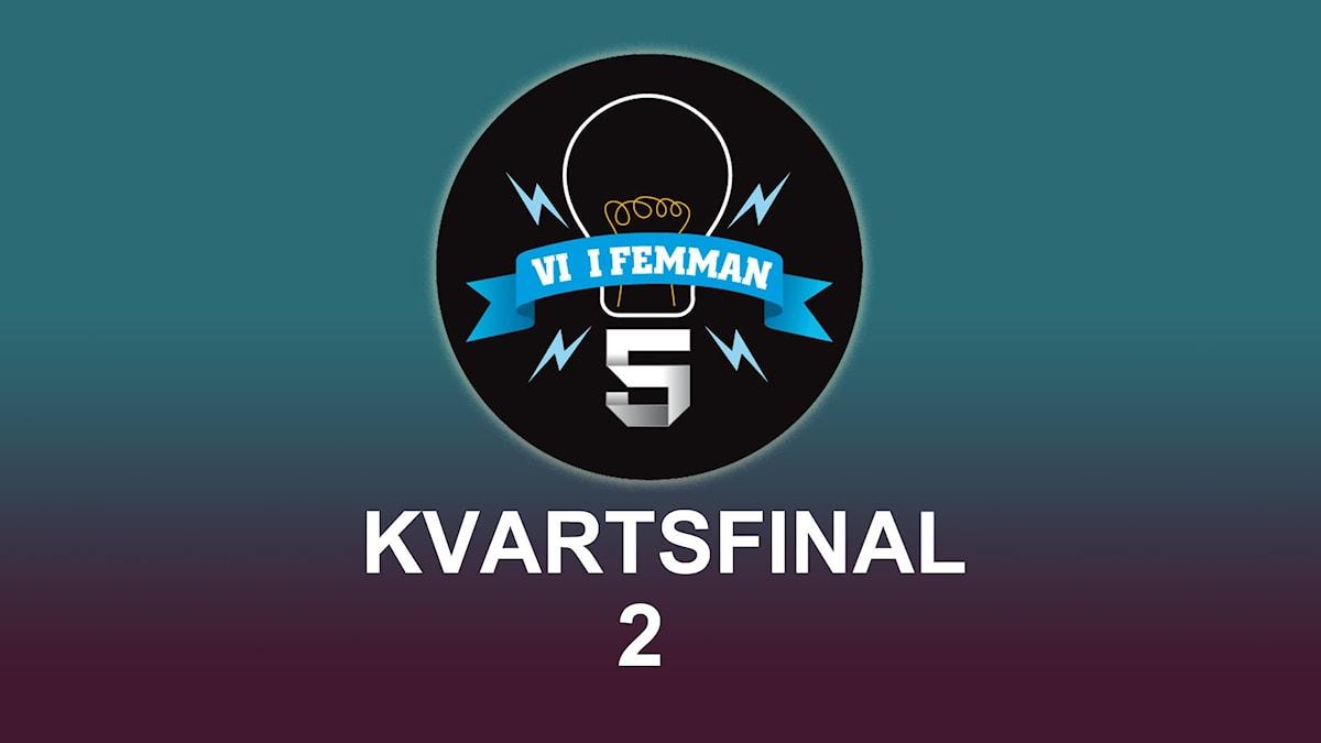 Kvartsfinal 2 av Vi i femman.