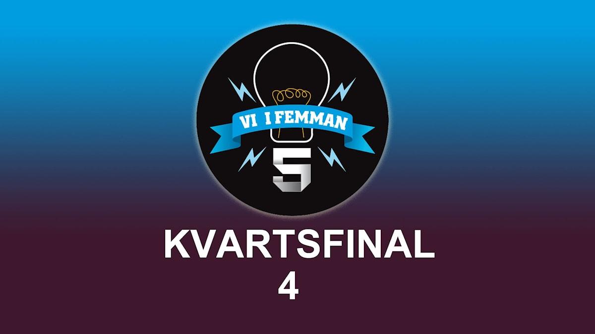 Kvartsfinal 4 av Vi i femman.