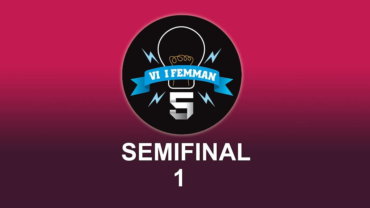 Semifinal 1 av Vi i femman.