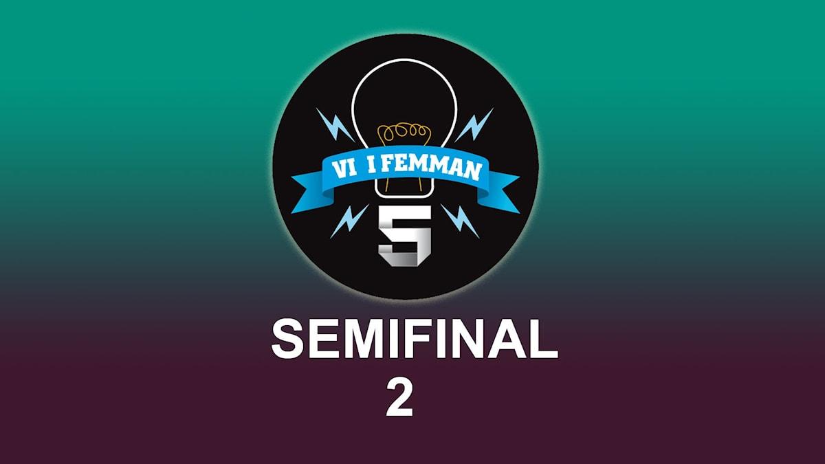 Semifinal 2 av Vi i femman.