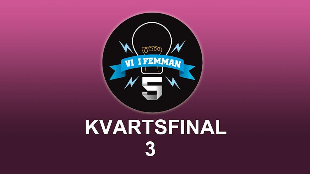 Kvartsfinal 3 av Vi i femman.