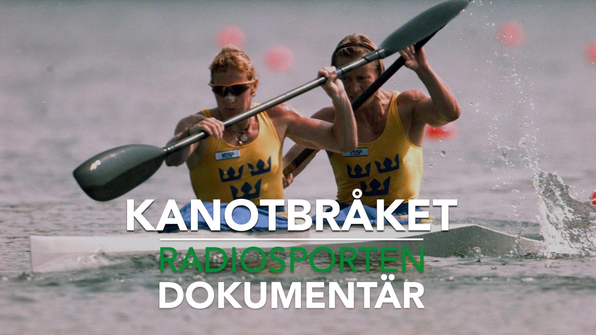 Kanotbråket  Radiosporten Dokumentär. Foto: TT