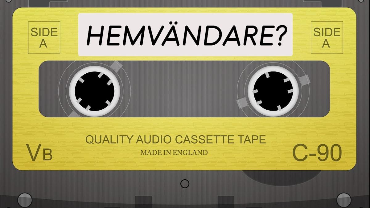 kasettband med texten: hemvändare?