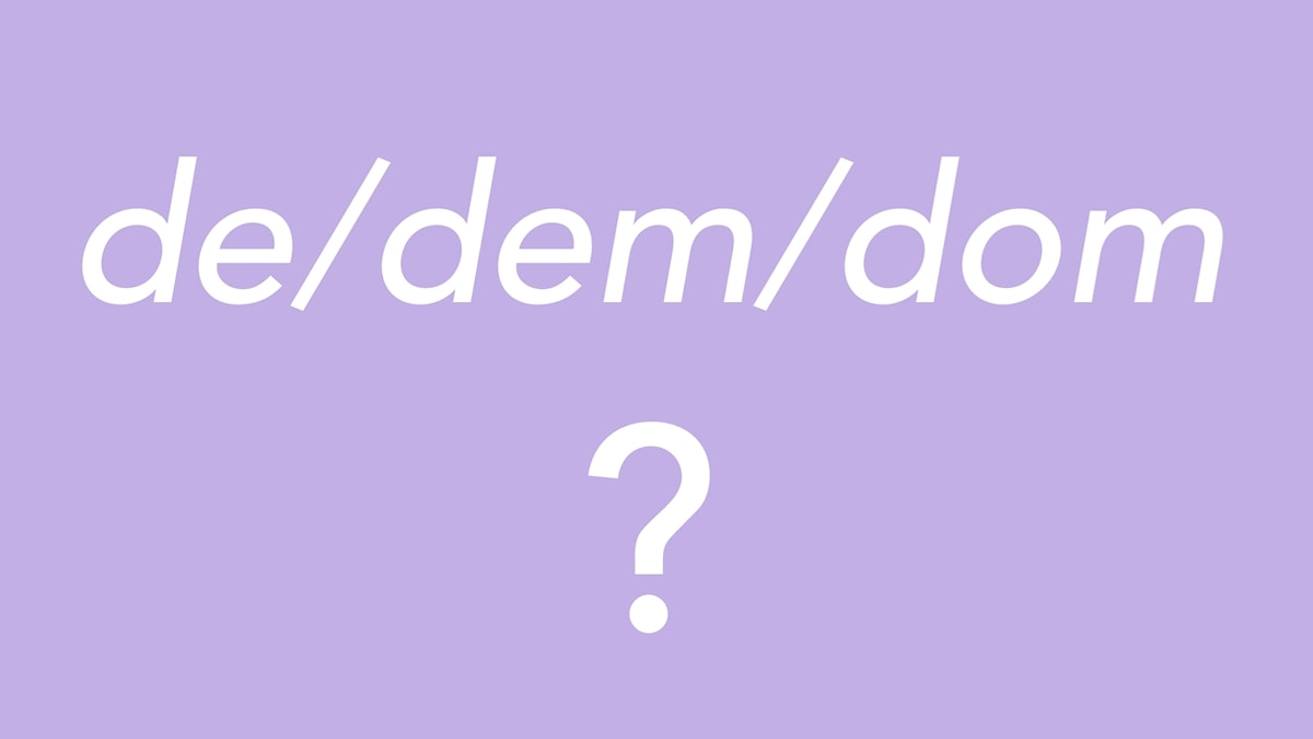 "vit text på lila bakgrund: ""de/dem/dom?"""