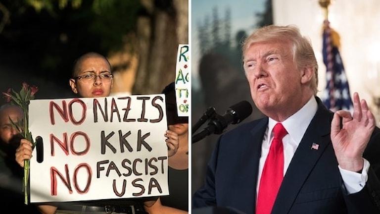 """Till vänster: En amerikansk antirasistisk demonstrant håller upp en skylt med orden """"Inga rasister, Inget KKK, Inget fascistiskt USA"""". Till höger i bild USA:s president Donald Trump. (montage)"""