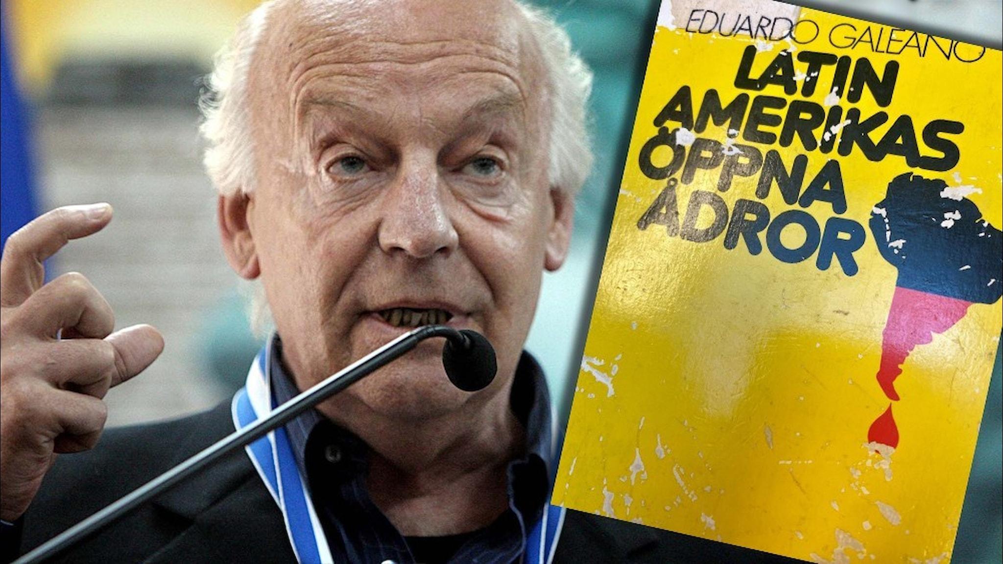 Författaren Eduardo Galeano talar i en mikrofon. Infällt är omslaget till hans bok Latinamerikas öppna ådror.
