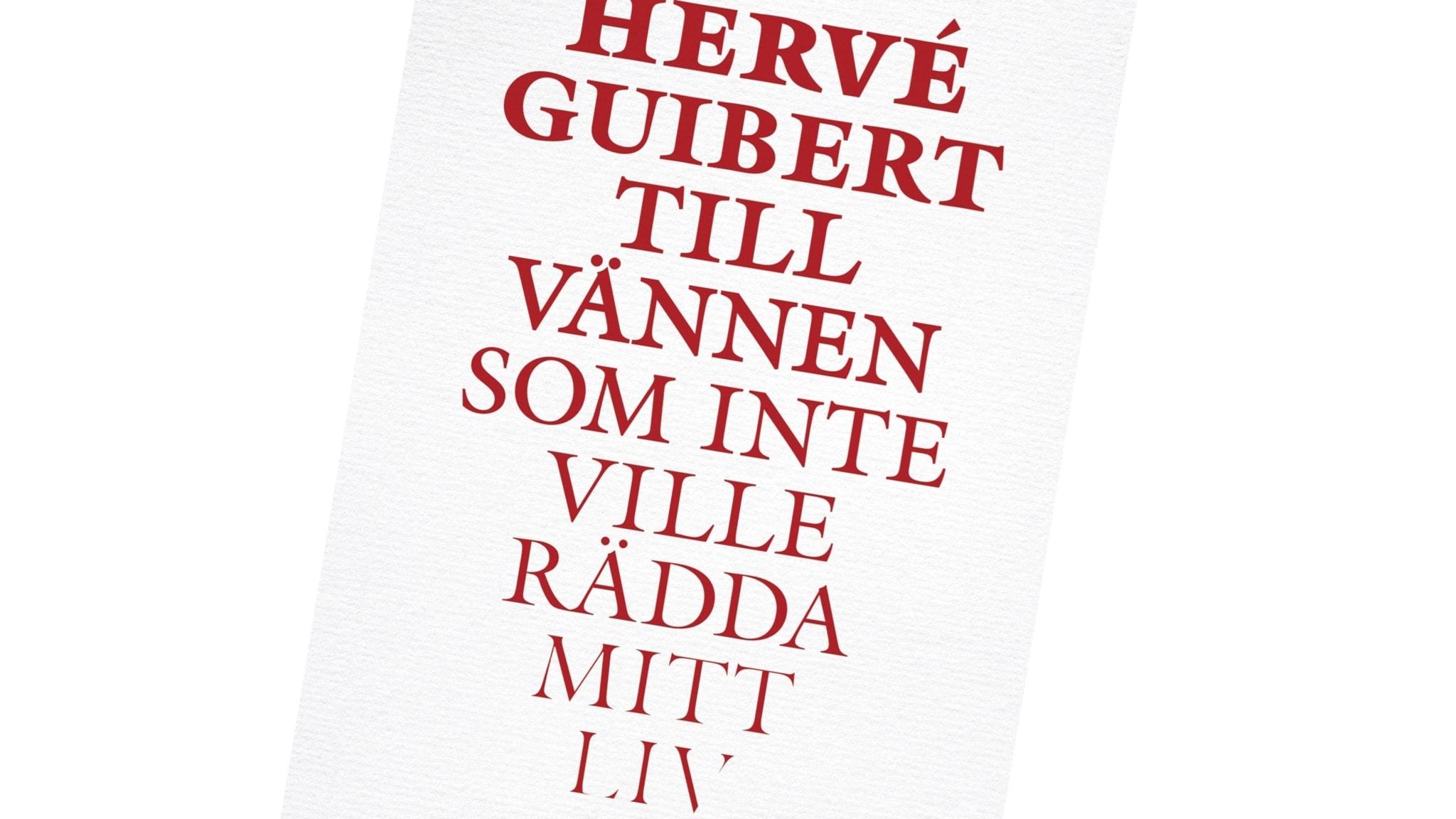 """""""Till vännen som inte ville rädda mitt liv"""" av Hervé Guibert i nyutgåva. Foto: Atlas förlag"""