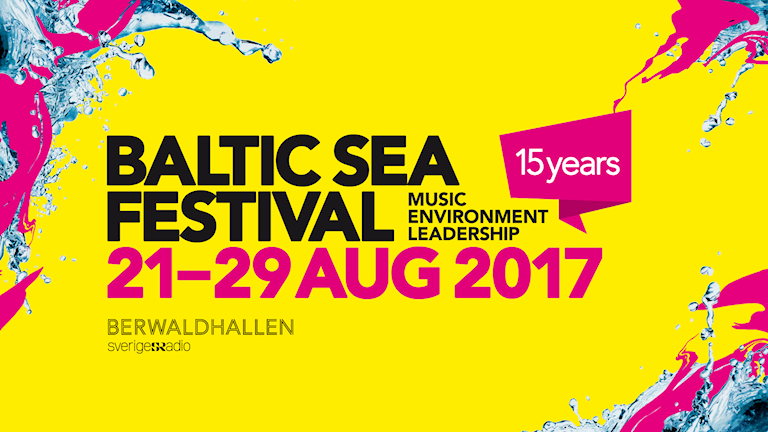 Baltic Sea Festival 2017 –  21-29 Aug –  Berwaldhallen, Stockholm