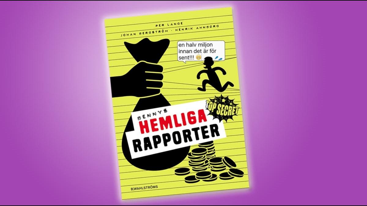 Bok: Bennys hemliga rapporter av Per Lange, Johan Bergström, Henrik Ahnborg