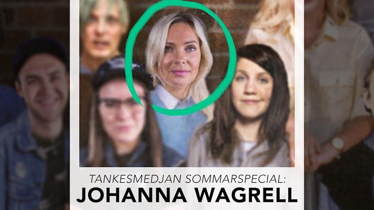 Tankesmedjan sommarspecial: Johanna Wagrell!