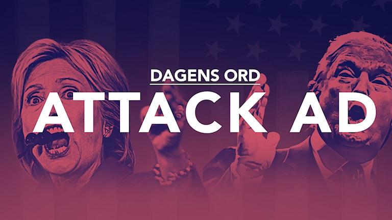 Bild på Clinton och Trump med texten ATTACK AD över