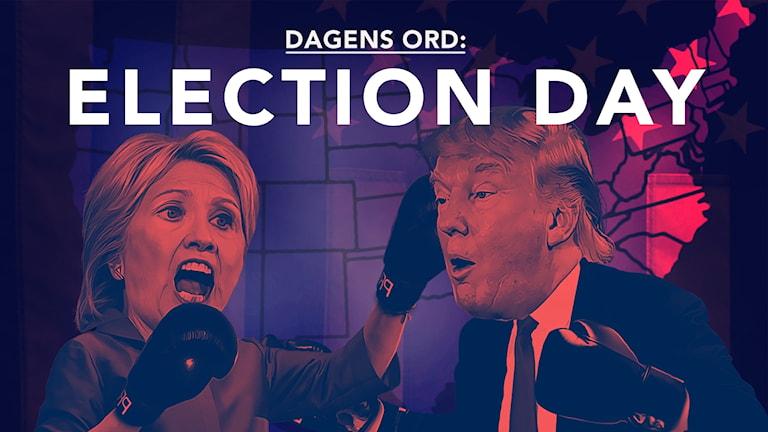 Grafik där det står Election Day och en bild där Hillary och Donald fightas med boxningshandskar
