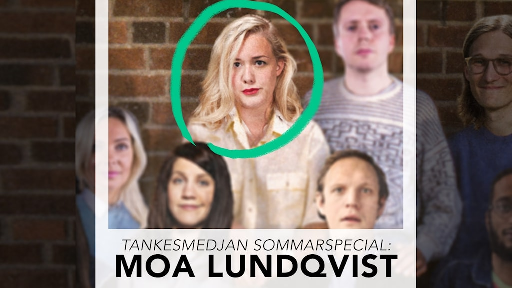 Tankesmedjan sommarspecial: Moa Lundqvist!
