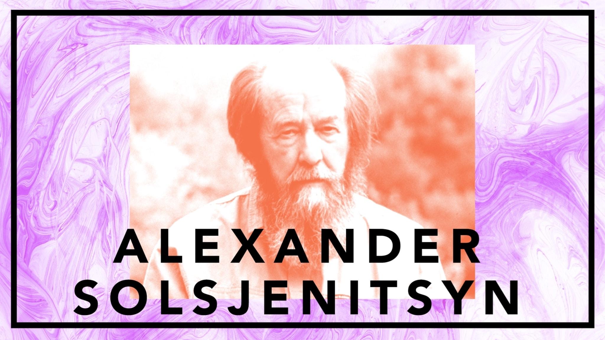 Bildningsbyrån - tänka mot strömmen: Alexander Solsjenitsyn – lägerfången som välte Sovjet