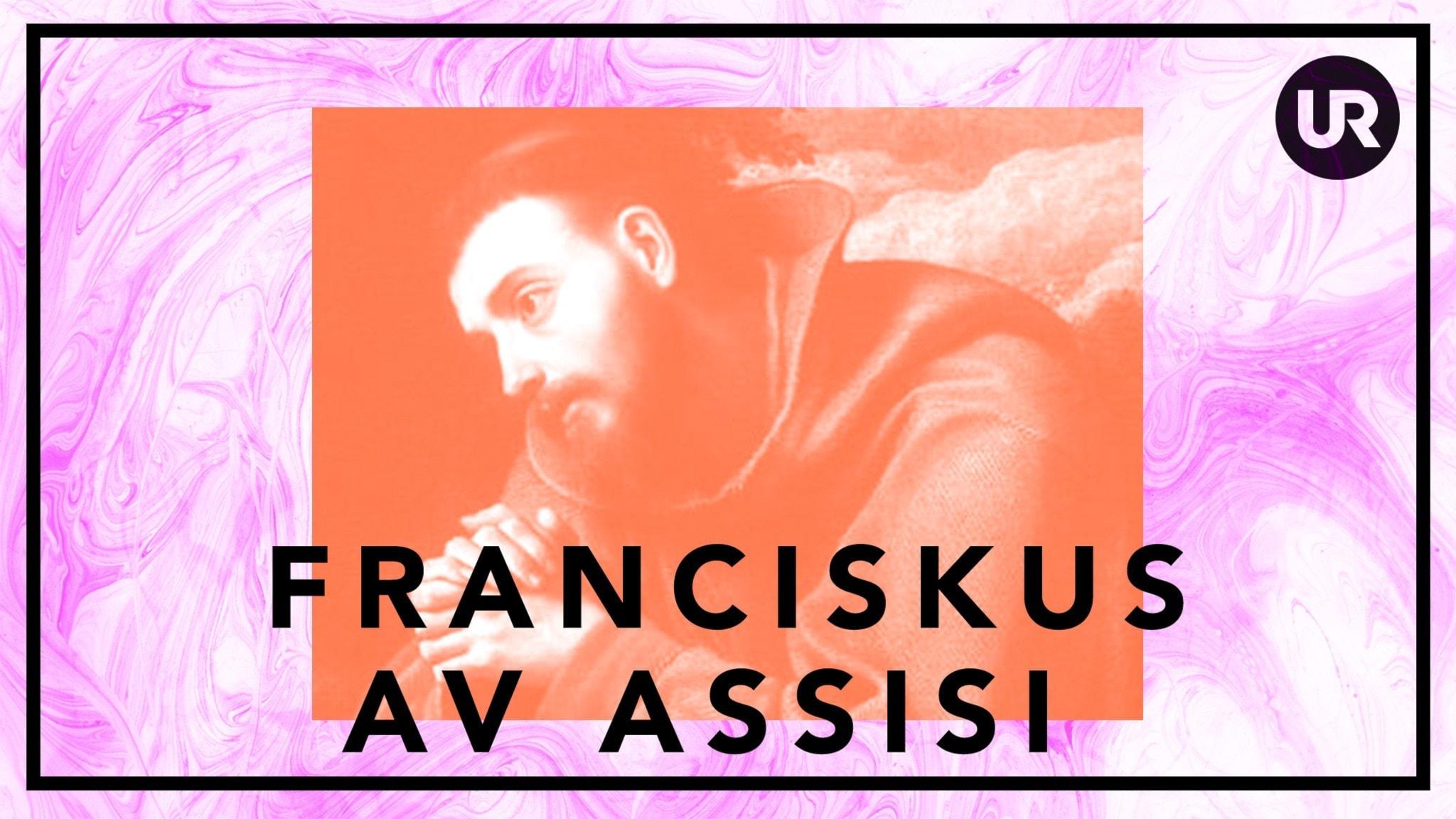 Bildningsbyrån- tänka mot strömmen: Franciskus av Assisi - Ett helgon i tiden